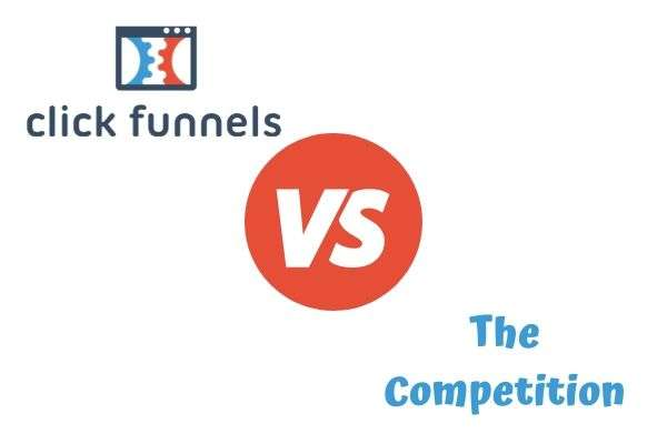 ClickFunnels vs The Competition